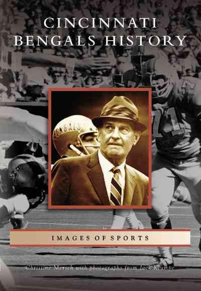 Cincinnati Bengals History By Mersch, Christine/ Klumpe, Jack (PHT)