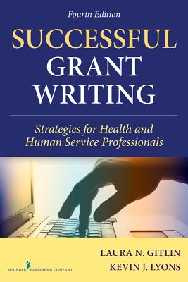 Successful Grant Writing By Gitlin, Laura N./ Lyons, Kevin J.